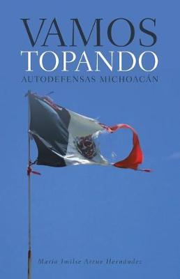 Vamos Topando: Autodefensas Michoacan (Paperback)