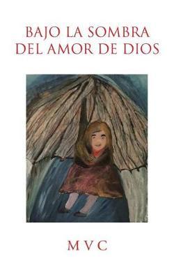 Bajo La Sombra del Amor de Dios (Paperback)