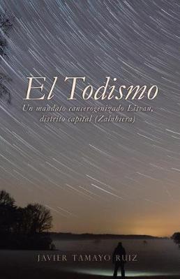 El Todismo: Un Mandato Cancerogenizado Lisvan, Distrito Capital (Zalnhiera) (Paperback)