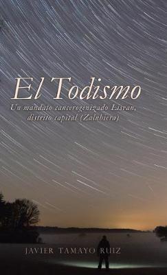 El Todismo: Un Mandato Cancerogenizado Lisvan, Distrito Capital (Zalnhiera) (Hardback)
