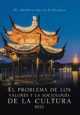 El Problema de Los Valores y La Sociolog�a de la Cultura 1933 (Hardback)