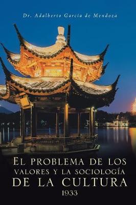 El Problema de Los Valores y La Sociolog�a de la Cultura 1933 (Paperback)