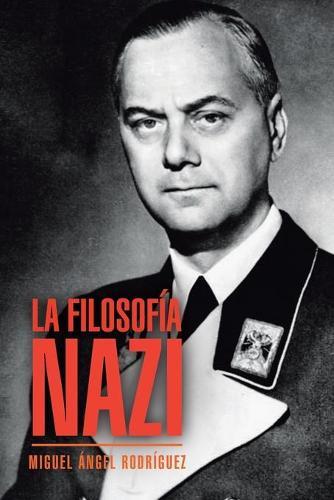 La Filosof�a Nazi (Paperback)