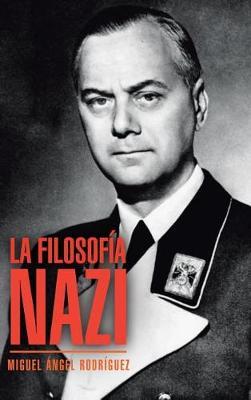 La Filosof�a Nazi (Hardback)