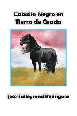 Caballo Negro En Tierra de Gracia (Paperback)