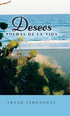 Deseos: Poemas de la Vida (Hardback)