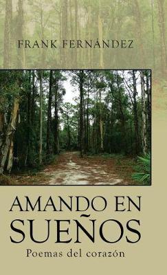 Amando En Suenos: Poemas del Corazon (Hardback)