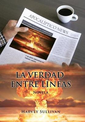 La Verdad Entre L neas: Novela (Hardback)