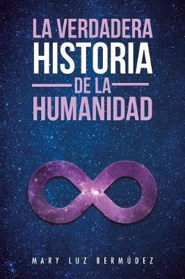La Verdadera Historia de la Humanidad (Paperback)