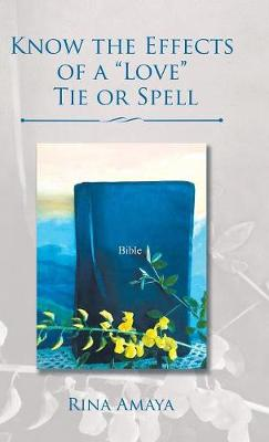Know the Effects of a Love Tie or Spell (Hardback)