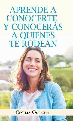 Aprende a Conocerte y Conocer s a Quienes Te Rodean (Hardback)