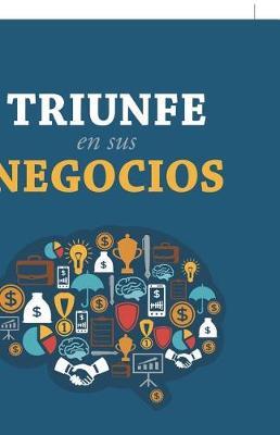 Triunfe En Sus Negocios (Paperback)