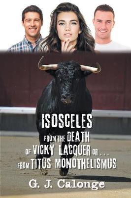 Isosceles from the Death of Vicky Lacquer or . . . from Titus Monothelismus (Paperback)