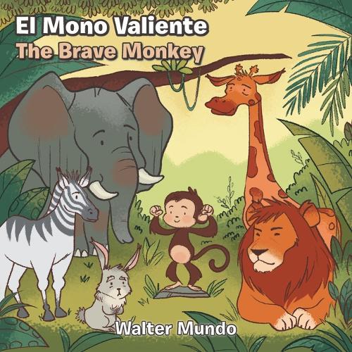El Mono Valiente.the Brave Monkey (Paperback)
