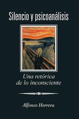 Silencio y Psicoanalisis: Una Retorica de Lo Inconsciente (Paperback)