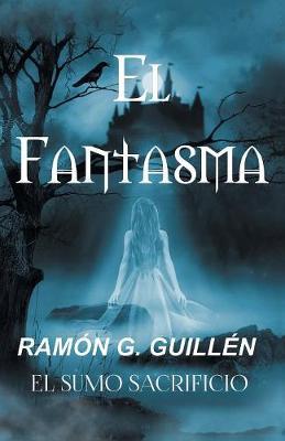 El Fantasma: El Sumo Sacrificio (Paperback)