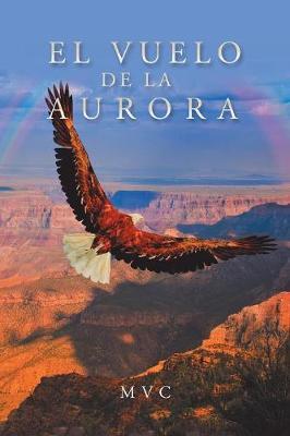 El Vuelo de la Aurora (Paperback)