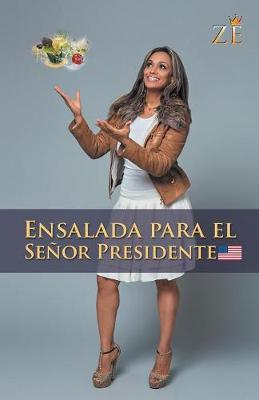 Ensalada Para El Se or Presidente: Z (Paperback)
