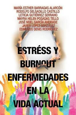 Estr s Y Burnout Enfermedades En La Vida Actual (Paperback)