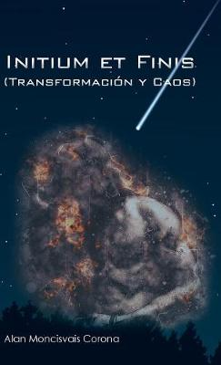 Initium Et Finis (Transformaci n Y Caos) (Hardback)