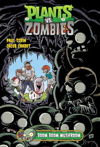 Plants Vs. Zombies Volume 6: Boom Boom Mushroom (Hardback)