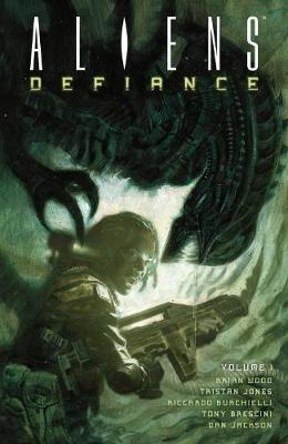 Aliens: Defiance Volume 1 (Paperback)