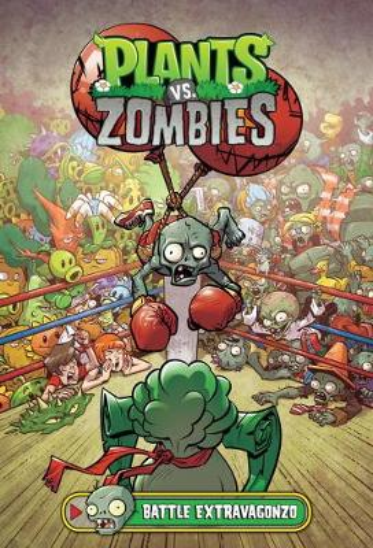 Plants Vs. Zombies Volume 7: Battle Extravagonzo (Hardback)
