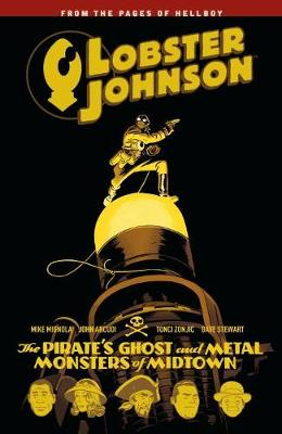 Lobster Johnson Volume 5: The Pirate's Ghost and Metal Monsters of Midtown (Paperback)