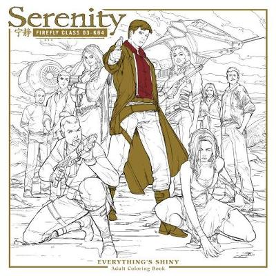 Serenity: Everything's Shiny Adult Coloring Book (Paperback)