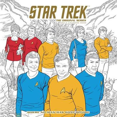Star Trek: The Original Series Adult Coloring Book: Where No Man Has Gone Before (Paperback)
