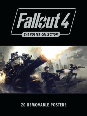 Fallout 4: The Poster Collection: Based on the game Fallout 4 by Bethesda Softworks (Paperback)