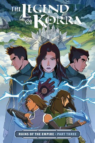 The Legend Of Korra: Ruins Of The Empire Part 3 (Paperback)