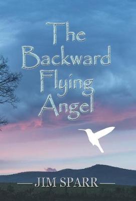 The Backward Flying Angel (Hardback)