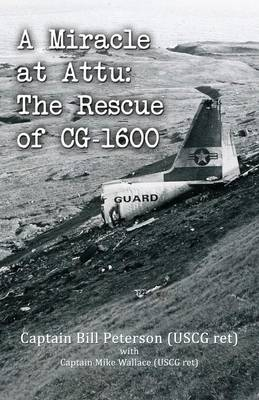 A Miracle at Attu: The Rescue of CG-1600 (Paperback)
