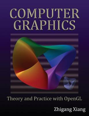 Computer Graphics: Theory and Practice with OpenGL (Paperback)