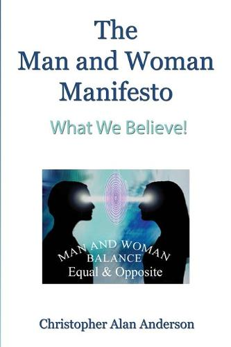 The Man and Woman Manifesto: What We Believe! (Paperback)