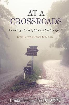 At a Crossroads: Finding the Right Psychotherapist, (Even If You Already Have One) (Paperback)