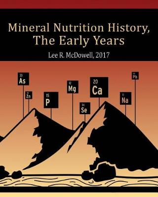 Mineral Nutrition History: The Early Years (Paperback)