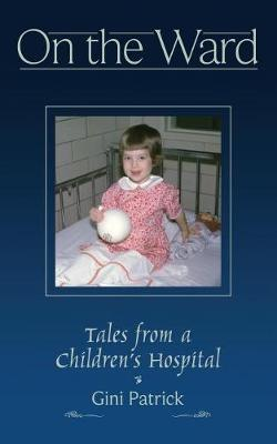 On the Ward: Tales from a Children's Hospital (Paperback)
