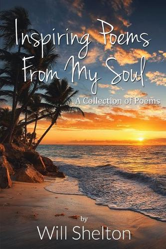 Inspiring Poems from My Soul: A Collection of Poems, Volume1 (Paperback)