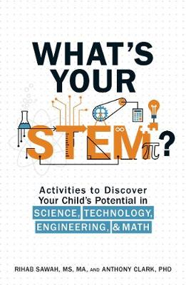What's Your STEM?: Activities to Discover Your Child's Potential in Science, Technology, Engineering, and Math (Paperback)