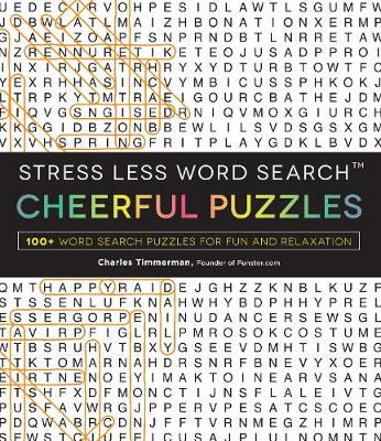 Stress Less Word Search - Cheerful Puzzles: 100 Word Search Puzzles for Fun and Relaxation (Paperback)