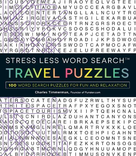 Stress Less Word Search - Travel Puzzles: 100 Word Search Puzzles for Fun and Relaxation (Paperback)