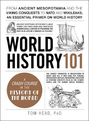 Cover World History 101: From ancient Mesopotamia and the Viking conquests to NATO and WikiLeaks, an essential primer on world history - Adams 101
