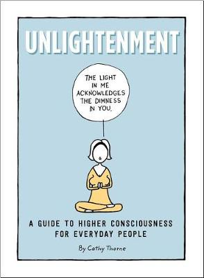 Unlightenment: A Guide to Higher Consciousness for Everyday People (Hardback)