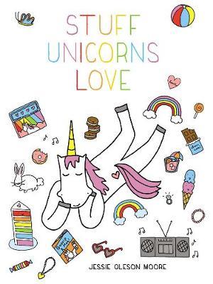 Stuff Unicorns Love (Hardback)