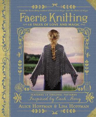 Faerie Knitting: 14 Tales of Love and Magic (Hardback)