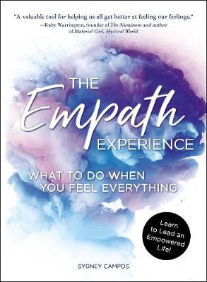 The Empath Experience: What to Do When You Feel Everything (Paperback)
