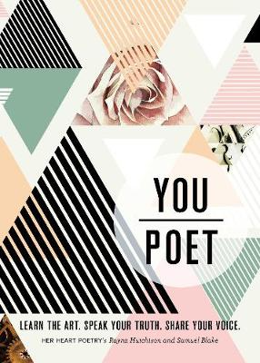 You/Poet: Learn the Art. Speak Your Truth. Share Your Voice. (Paperback)