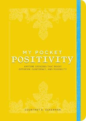 My Pocket Positivity: Anytime Exercises That Boost Optimism, Confidence, and Possibility - My Pocket (Paperback)